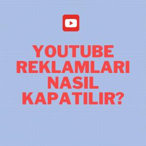 Youtube Reklamları Nasıl Kapatılır?
