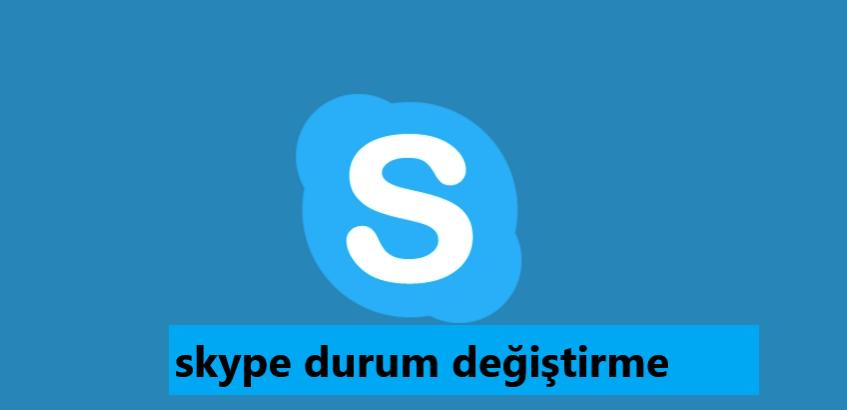Skype; durum değiştirme