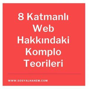 8 Katmanlı Web Hakkındaki Komplo Teorileri