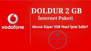 Abone Süper 2GB Nasıl İptal Edilir?