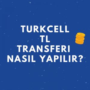 Turkcell TL Transferi Nasıl Yapılır