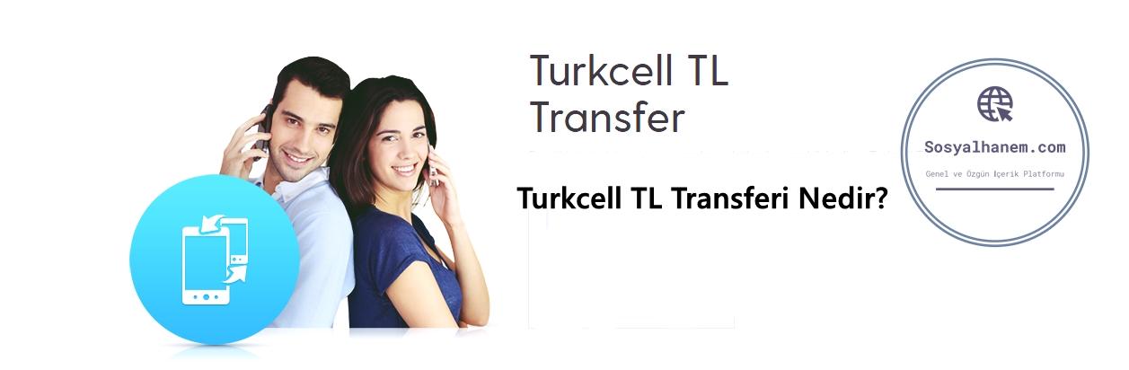 Turkcell TL Transferi Nedir?
