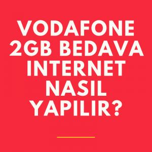 Vodafone 2GB Bedava İnternet Nasıl Yapılır?