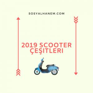 2019 Scooter Çeşitleri