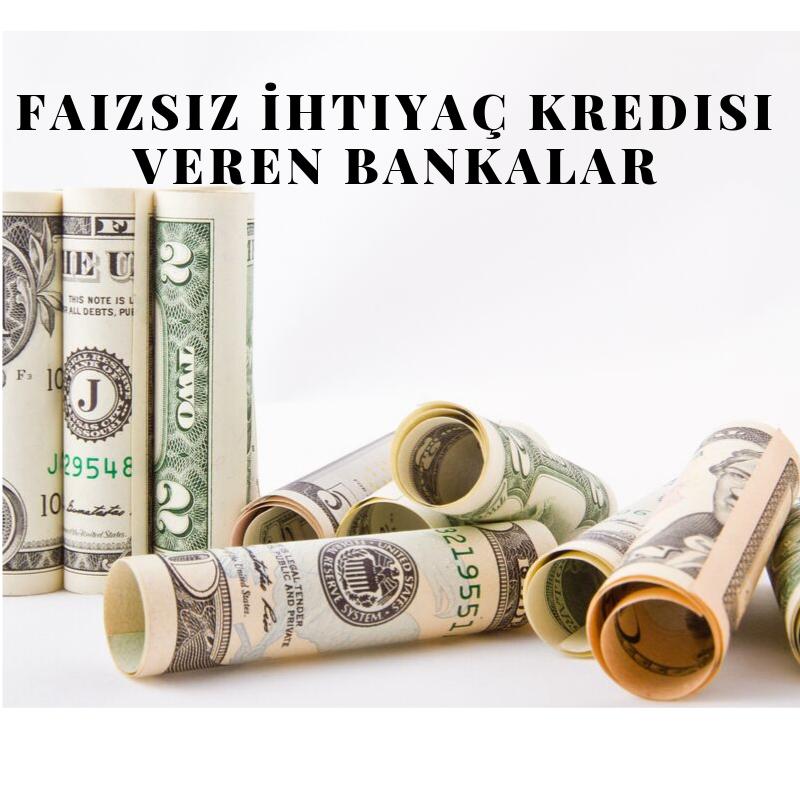 Faizsiz İhtiyaç Kredisi Veren Bankalar.