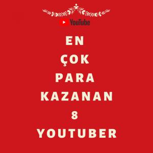 En Çok Para Kazanan 8 YouTuber