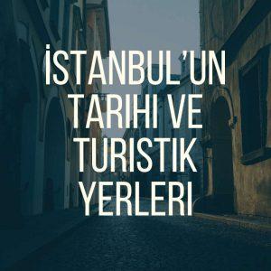 İstanbul'un Tarihi Ve Turistik Yerleri