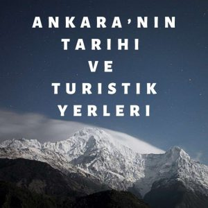 Ankara'nın Tarihi ve Turistik Yerleri
