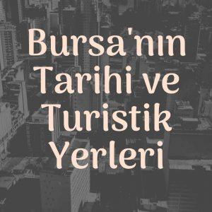 Bursa'nın Tarihi ve Turistik Yerleri