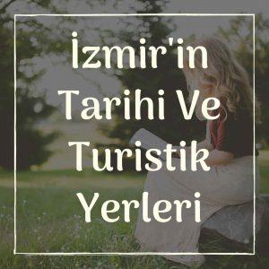 İzmir'in Tarihi Ve Turistik Yerleri