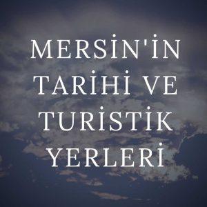 Mersin'in Tarihi ve Turistik Yerleri
